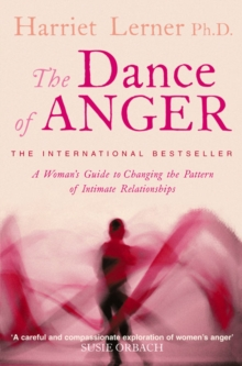 The Dance of Anger : A Woman's Guide to Changing the Pattern of Intimate Relationships, Paperback / softback Book