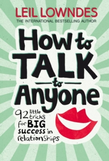 How to Talk to Anyone : 92 Little Tricks for Big Success in Relationships, Paperback Book