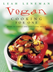 Vegan Cooking for One : Over 150 Simple and Appetizing Meals, Paperback Book