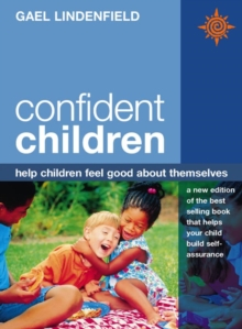 Confident Children : Help Children Feel Good About Themselves, Paperback Book