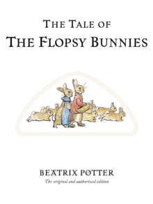 The Tale of The Flopsy Bunnies, Hardback Book