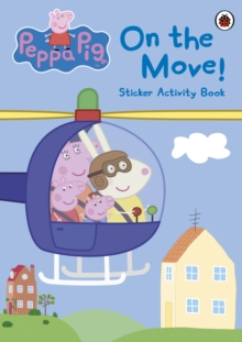 Peppa Pig: On the Move! Sticker Activity Book, Paperback Book