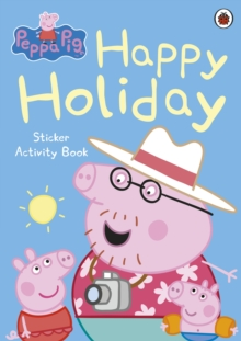 Peppa Pig: Happy Holiday Sticker Activity Book, Paperback / softback Book
