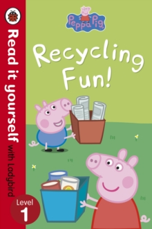 Peppa Pig: Recycling Fun - Read it yourself with Ladybird : Level 1, Paperback / softback Book