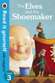 The Elves and the Shoemaker - Read it Yourself with Ladybird : Level 3, Paperback Book