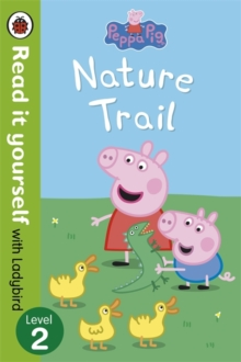 Peppa Pig: Nature Trail - Read it yourself with Ladybird : Level 2, Paperback / softback Book