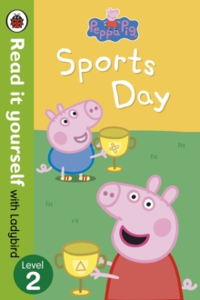 Peppa Pig: Sports Day - Read it yourself with Ladybird : Level 2, Paperback / softback Book
