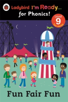 Fun Fair Fun: Ladybird I'm Ready for Phonics Level 9, Paperback Book
