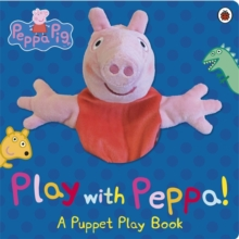 Peppa Pig: Play with Peppa Hand Puppet Book, Board book Book