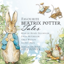 Favourite Beatrix Potter Tales : Read by stars of the movie Miss Potter, eAudiobook MP3 eaudioBook