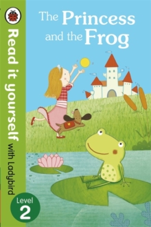 The Princess and the Frog - Read it Yourself with Ladybird : Level 2, Paperback Book