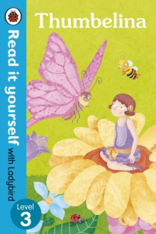 Thumbelina - Read it yourself with Ladybird: Level 3, Paperback Book