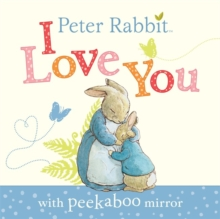 Peter Rabbit: I Love You, Board book Book