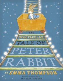 The Spectacular Tale of Peter Rabbit, Hardback Book