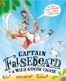 Captain Falsebeard in a Wild Goose Chase, Paperback / softback Book