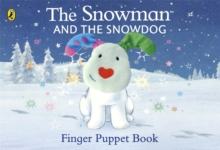 The Snowman and the Snowdog Finger Puppet Book, Board book Book