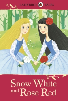 Ladybird Tales: Snow White and Rose Red, Hardback Book