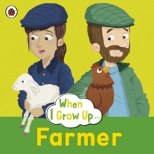 When I Grow Up: Farmer, Paperback Book