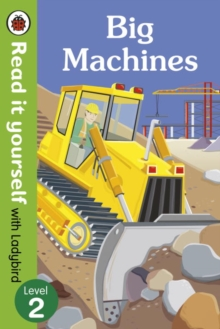 Big Machines - Read it yourself with Ladybird: Level 2 (non-fiction), Paperback / softback Book