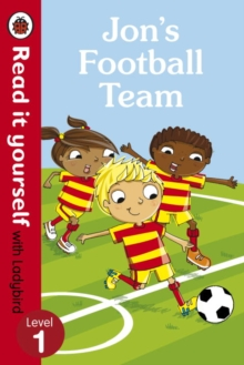 Jon's Football Team - Read it yourself with Ladybird: Level 1, Paperback Book