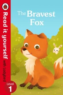 The Bravest Fox - Read it yourself with Ladybird: Level 1, Paperback Book