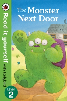 The Monster Next Door - Read it yourself with Ladybird: Level 2, Paperback / softback Book