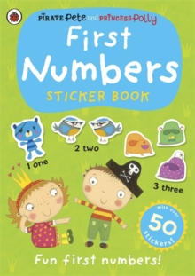 First Numbers: A Pirate Pete and Princess Polly sticker activity book, Paperback / softback Book