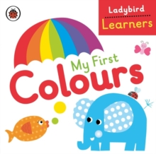 My First Colours: Ladybird Learners, Board book Book