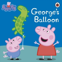Peppa Pig: George's Balloon, Paperback Book