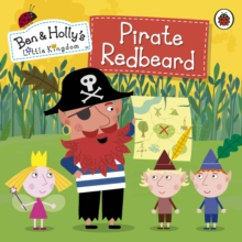 Ben and Holly's Little Kingdom: Pirate Redbeard, Paperback Book