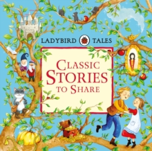 Ladybird Tales: Classic Stories to Share, Hardback Book