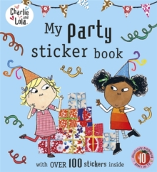 Charlie and Lola: My Party Sticker Book, Paperback / softback Book