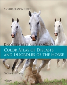 Knottenbelt and Pascoe's Color Atlas of Diseases and Disorders of the Horse, Hardback Book