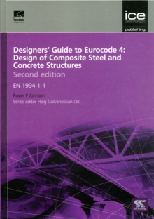 Designers' Guide to Eurocode 4: Design of Composite Steel and Concrete Structures, Second edition : EN 1994-1-1, Hardback Book