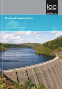 Floods and Reservoir Safety, fourth edition, Paperback / softback Book