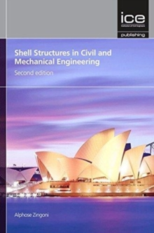 Shell Structures in Civil and Mechanical Engineering, Second edition : Theory and analysis, Hardback Book