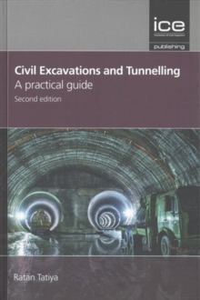 Civil Excavations and Tunnelling - A Practical Guide, Hardback Book