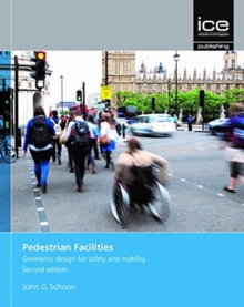 Pedestrian Facilities, Second edition : Geometric design for safety and mobility, Paperback / softback Book