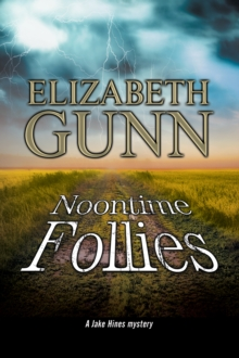Noontime Follies : A Police Procedural Set in Minnesota, Hardback Book