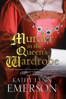 Murder in the Queen's Wardrobe: An Elizabethan Spy Thriller, Hardback Book