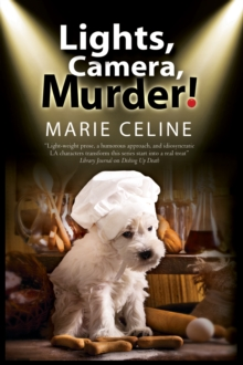 Lights, Camera, Murder!: A TV Pet Chef Mystery Set in L.A., Hardback Book