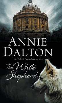 The White Shepherd : A Dog Mystery Set in Oxford, Hardback Book