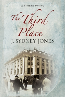 The Third Place : A Viennese Historical Mystery, Hardback Book