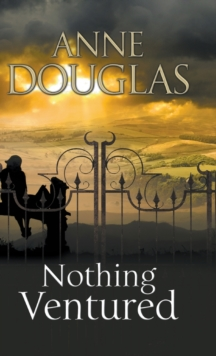 Nothing Ventured : A Romance Set in 1920s Scotland, Hardback Book