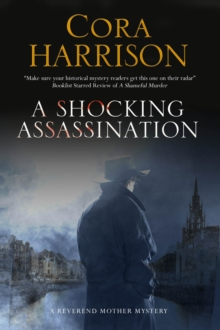 A Shocking Assassination : A Reverend Mother Mystery Set in 1920s' Ireland, Hardback Book