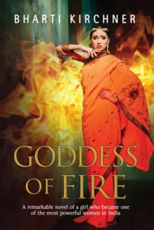 Goddess of Fire : A Historical Novel Set in 17th Century India, Hardback Book