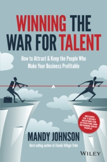 Winning The War for Talent : How to Attract and Keep the People to Make the Biggest Difference to Your Bottom Line, Paperback Book