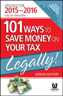 101 Ways to Save Money on Your Tax - Legally! 2015-2016, Paperback Book