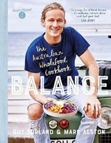 Balance : The Australian Wholefood Cookbook, Paperback / softback Book