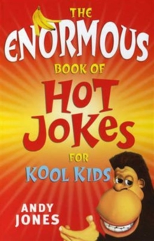 The Enormous Book of Hot Jokes for Kool Kids, Paperback Book